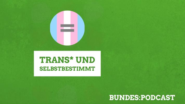 Trans* und selbstbestimmt